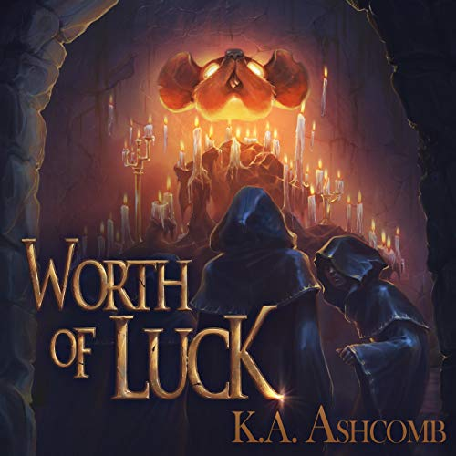 Worth of Luck Audiobook By K.A. Ashcomb cover art