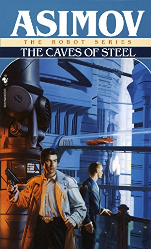 The Caves of Steel (The Robot Series, Band 2)