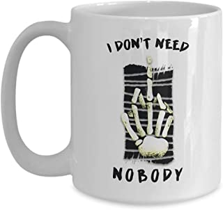 Witty Sarcastic Coffee Mug - I Don't Need Nobody - Sarcasm Funny Skeleton Skull Undead Zombie Creepy Witch Scary Halloween Ghost 15 Oz