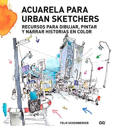 Acuarela para urban sketchers: Recursos para dibujar, pintar y narrar historias en...
