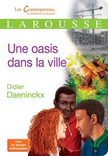 Une oasis dans la ville (Les Contemporains classiques de demain (202))
