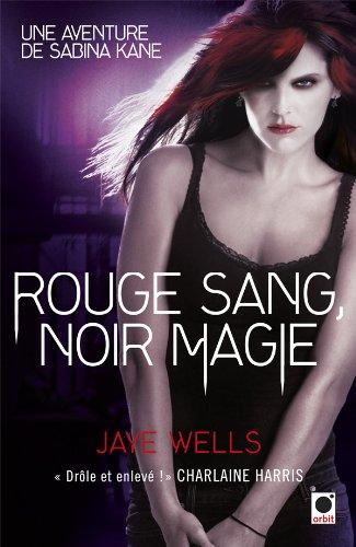 Rouge sang, Noir magie - Une aventure de Sabina Kane: Une aventure de Sabina Kane 2 (orbit)
