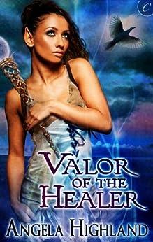 Valor of the Healer (Rebels of Adalonia) by [Angela Highland]