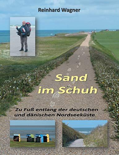 Sand im Schuh: Zu Fuß entlang der deutschen und dänischen Nordseeküste