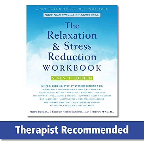 The Relaxation and Stress Reduction Workbook (A New Harbinger Self-Help Workbook)