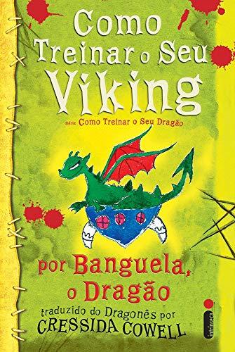 Como Treinar Seu Viking: (Como treinar o seu dragão vol. 8)
