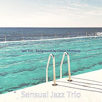Jazz Trio - Background for Classic Moments