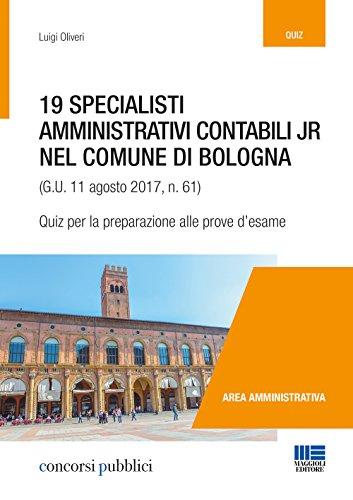 19 specialisti amministrativi contabili jr nel Comune di Bologna (G. U. 11 agosto 2017, n. 61). Quiz per la preparazione alle prove d'esame