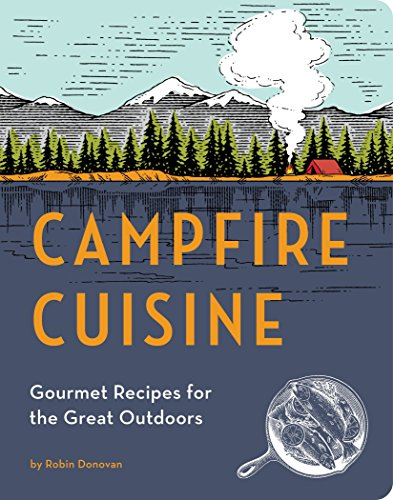 campfire-cuisine-gourmet-recipes-for-the-great-outdoors