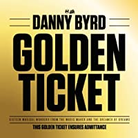 Golden Ticket by Danny Byrd