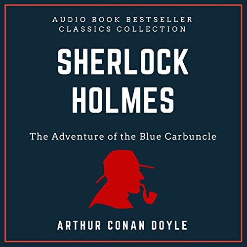 Sherlock Holmes: The Adventure of the Blue Carbuncle. Audio Book Bestseller Classics Collection audiobook cover art