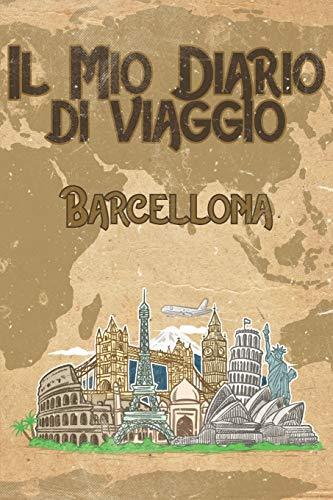 Il mio diario di viaggio Barcellona: 6x9 Diario di viaggio I Taccuino con liste di controllo da compilare I Un regalo perfetto per il tuo viaggio in Barcellona (Spagna) e per ogni viaggiatore
