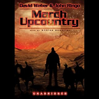 March Upcountry     Prince Roger Series, Book 1              Written by:                                                                                                                                 David Weber,                                                                                        John Ringo                               Narrated by:                                                                                                                                 Stefan Rudnicki                      Length: 17 hrs and 16 mins     7 ratings     Overall 4.7