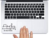 "Derek Shepherd Quote It's a Beautiful Day Printed Trackpad Clear Vinyl Decal Sticker Compatible with Apple MacBook Pro Air 11' 12' 13' 15' All Years Laptop Keyboard (13"" MacBook Air)"