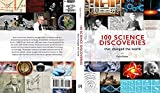100 Science Discoveries: That Changed the World