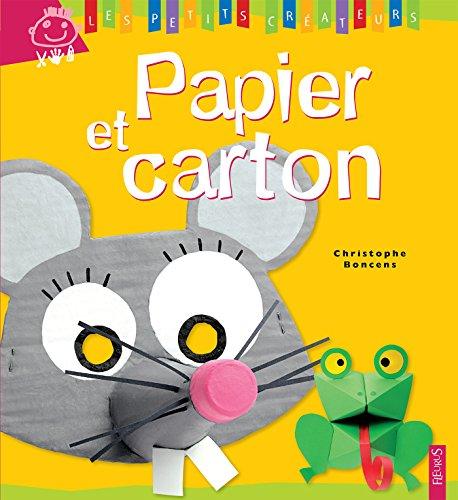 Papier et carton (Les petits créateurs t. 22)