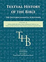 Textual History of the Bible: The Deuterocanonical Scriptures: Jubilees, Judith, Maccabees, Prayer of Manasseh, Psalms 151-155, Psalms and Odes of Solomon, Tobit, Wisdom of Solomon; Appendis: Odes