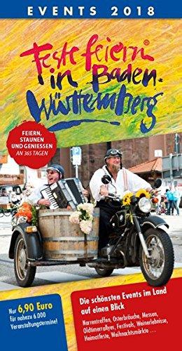 Feste feiern in Baden-Württemberg 2018: Festleskalender mit Terminen von Fasnacht, Weinfesten, Volks- und Straßenfesten, Musik, Kultur, Sportveranstaltungen und Fahrten der Museumsbahnen