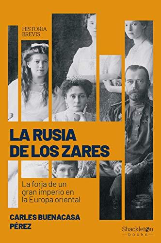 Book's Cover of La Rusia de los zares: La forja de un gran imperio en la Europa oriental (Historia Brevis) Versión Kindle