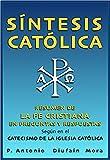 Síntesis Católica: Resumen de la fe cristiana en preguntas y respuestas