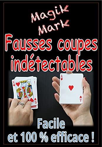Tour de magie, tour de cartes - Fausses coupes indétectables