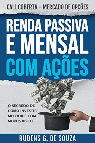 Renda Passiva e Mensal com Ações - Call Coberta - Mercado de Opções