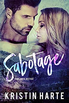 Sabotage: A Small Town Romantic Suspense Novel (Vigilante Justice Book 6) by [Kristin Harte, Ellis Leigh]