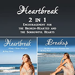 Heartbreak: 2 in 1 Encouragement for the Broken-Hearted and the Sorrowful Hearts cover art