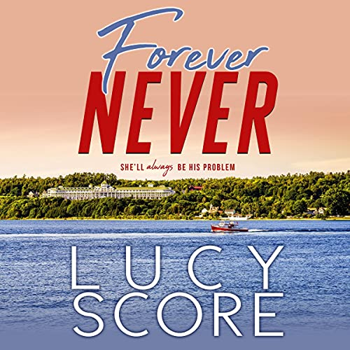 Forever Never Audiobook By Lucy Score cover art