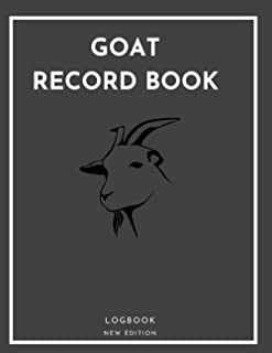 Goat Record Book Logbook New Edition: A Journal Designed for Goat Owners, Record and organize Vital Information, goat Farm...