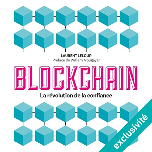 Blockchain : La révolution de la confiance audiobook cover art