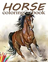 Horse Coloring Book: Beautiful Horses Coloring Book for Girls, Boys, Kids Ages 8-12 and Teens with 65+ High-Quality Drawings (Kidd's Coloring Books)