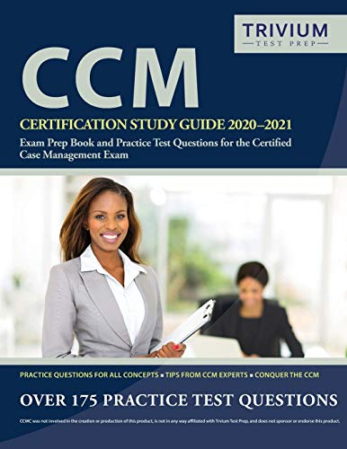 Compare Textbook Prices for CCM Certification Study Guide 2020-2021: Exam Prep Book and Practice Test Questions for the Certified Case Management Exam  ISBN 9781635306453 by Trivium Case Manager Exam Prep Team