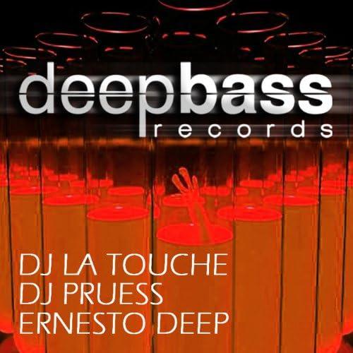 DJ Pruess, Dj La Touche & Ernesto Deep