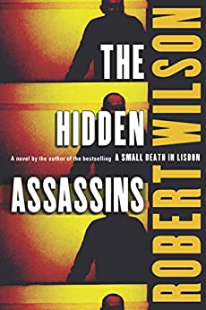 The Hidden Assassins: A Novel (Javier Falcón Books Book 3) by [Robert Wilson]