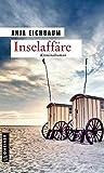 Inselaffäre: Kriminalroman (Ruth Keiser und Martin Ziegler 3) von Eichbaum, Anja