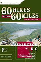 60 Hikes Within 60 Miles: Washington, D.C.: Includes Suburban and Outlying Areas of Maryland and Virginia