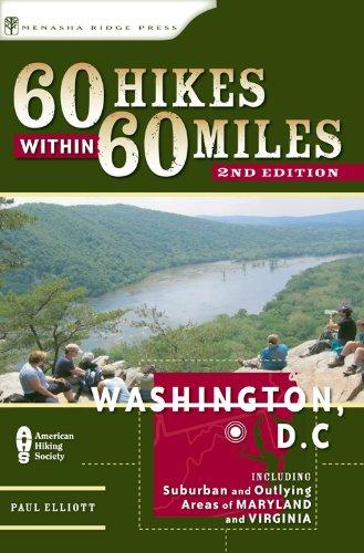 60 Hikes within 60 Miles: Washington, DC: Including Suburban and Outlying Areas of Maryland and Virginia (2nd Edition) (60 Hikes - Menasha Ridge)