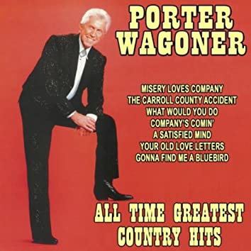All Time Greatest Country Hits: The Best of Porter Wagoner