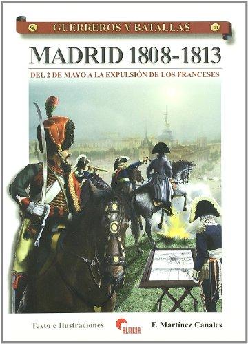 Guerreros y batallas 44 - Madrid 1808-1813