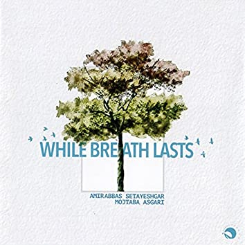 While Breath Lasts
