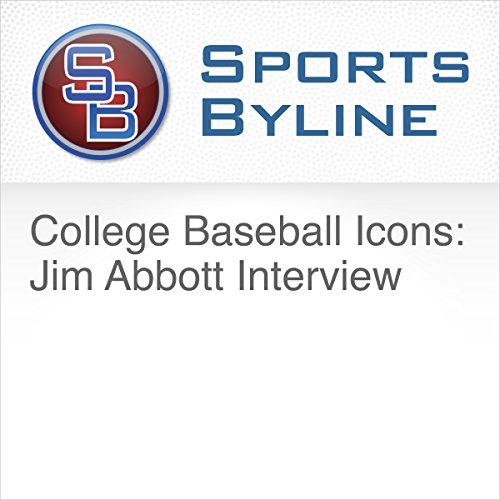 College Baseball Icons: Jim Abbott Interview audiobook cover art