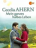 Cecelia Ahern - Mein ganzes halbes Leben