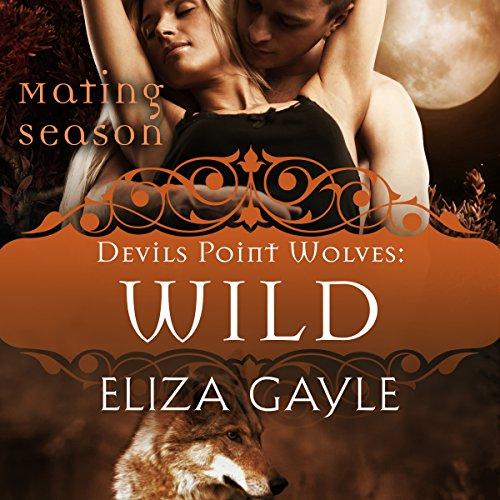 Wild Audiobook By Eliza Gayle, Mating Season Collection cover art