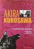 Akira Kurosawa. La mirada del samurái (Directores de cine) (Spanish Edition)