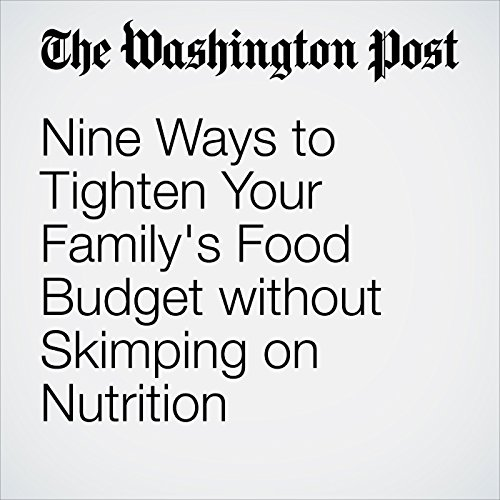 Nine Ways to Tighten Your Family's Food Budget without Skimping on Nutrition audiobook cover art