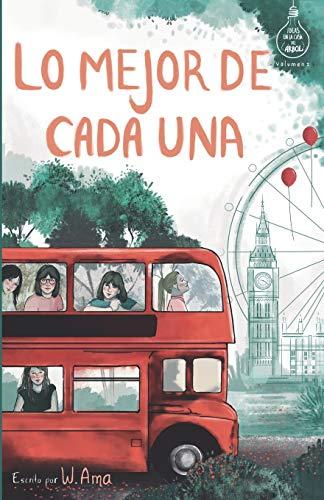 Lo mejor de cada una (Serie Ideas en la casa del árbol. Volumen 2): Novela infantil-juvenil. Lectura de 8-9 a 11-12 años. Literatura Ficción. Libros para niñas y niños. (Spanish Edition)
