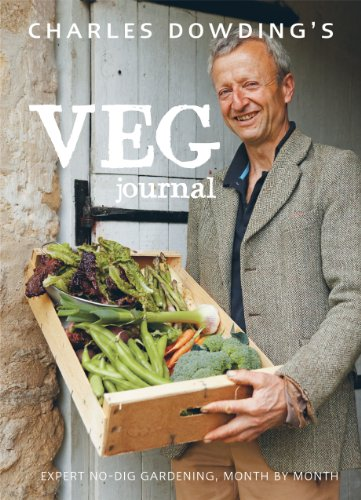 Charles Dowding's Veg Journal: Expert no-dig advice, month by month (English Edition)