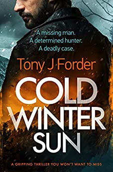 Cold Winter Sun: a gripping thriller you won't want to miss by [Tony J. Forder]