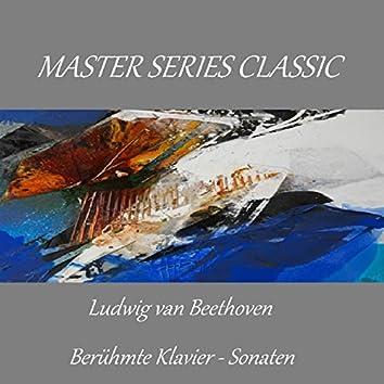 Master Series Classic - Ludwig van Beethoven - Berühmte Klavier-Sonaten